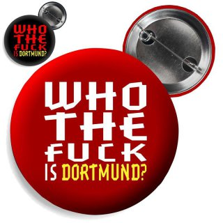 Button - WHO THE F**K IS DORTMUND? -
